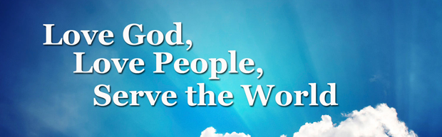 Love God, Love People, Serve the World